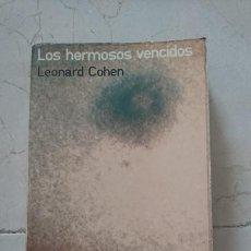Libros: LOS HERMOSOS VENCIDOS, LEONARD COHEN. Lote 206309718