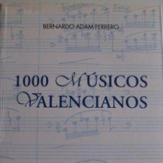 Libros: 1000 MÚSICOS VALENCIANOS. ADAM FERRERO, B. SOUNDS OF GLORY. EJEMPLAR NUEVO.. Lote 206572057