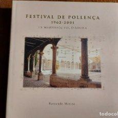 Libros: FESTIVAL DE POLLENÇA 1962-2001. UN MAJESTUOS VOL D'AGUILA.FERNANDO MERINO.ILLES BALEARS 2001. Lote 206767401
