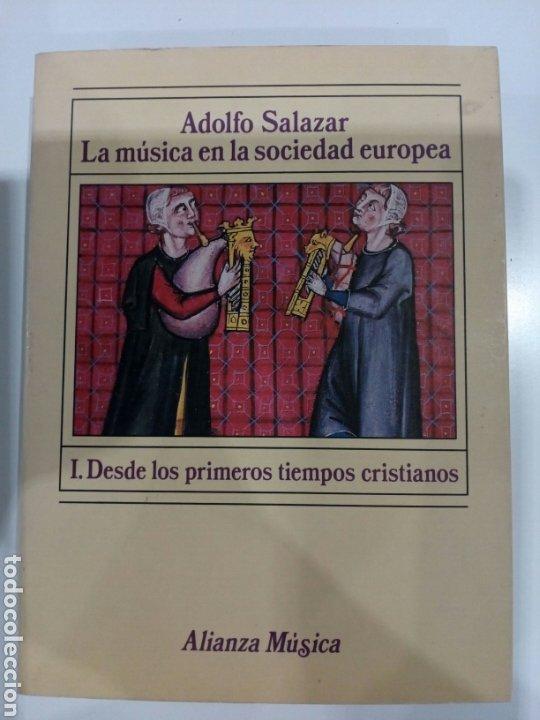 LA MÚSICA EN LA SOCIEDAD EUROPEA , I.DESDE LOS PRIMEROS TIEMPOS CRISTIANOS , ADOLFO SALAZAR (Libros Nuevos - Bellas Artes, ocio y coleccionismo - Música)