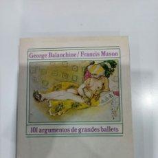 Libros: 101ARGUMENTOS DE GRANDES BALLETS , GEORGE BALANCHINE ,FRANCIS MASÓN , ALIANZA MUSICA. Lote 207239931