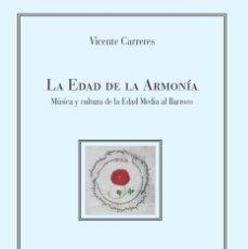 Libros: VICENTE CARRERES - LA EDAD DE LA ARMONÍA. Lote 208670941