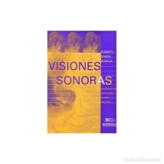 Libros: MÚSICA. VISIONES SONORAS - ROBERTO GARCÍA BONILLA DESCATALOGADO!!! OFERTA!!!. Lote 209021822