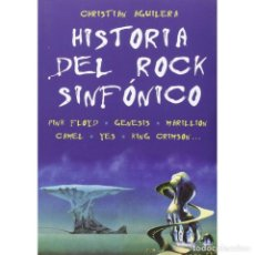 Libros: MÚSICA. HISTORIA DEL ROCK SINFÓNICO - CHRISTIAN AGUILERA DESCATALOGADO!!! OFERTA!!!. Lote 209024506