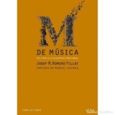 Libros: M DE MÚSICA, DEL OÍDO A LA ALQUÍMIA EMOCIONAL - JOSEP M ROMERO FILLAT DESCATALOGADO!!! OFERTA!!!. Lote 209058210