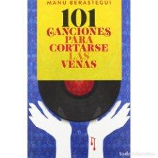 Libros: MÚSICA. 101 CANCIONES PARA CORTARSE LAS VENAS - MANU BERÁSTEGUI DESCATALOGADO!!! OFERTA!!!. Lote 209059153