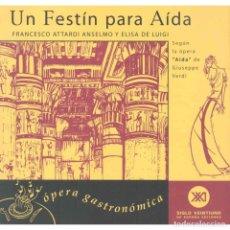 Libros: MÚSICA. COCINA. UN FESTÍN PARA AÍDA - FRANCESCO ATTARDI ANSELMO/ELISA DE LUIGI DESCATALOGADO! OFERTA. Lote 209063323