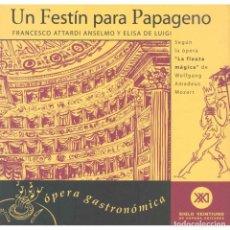 Libros: MÚSICA. COCINA. UN FESTÍN PARA PAPAGENO - FRANCESCO ATTARDI/ELISA DE LUIGI DESCATALOGADO!! OFERTA!!!. Lote 209063602