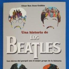 Libros: LIBRO / UNA HISTORIA DE LOS BEATLES - CÉSAR SAN JUAN GUILLÉN, REDBOOK EDICIONES 2017. Lote 209748985