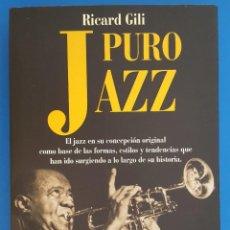 Libros: LIBRO / PURO JAZZ - RICARD GILI, REDBOOK EDICIONES 2017. Lote 209751035