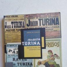 Libros: JOAQUÍN TURINA, NOTAS PARA UN COMPOSITOR. Lote 210108730