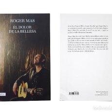 Libros: EL DOLOR DE LA BELLESA ROGER MAS. Lote 210819496