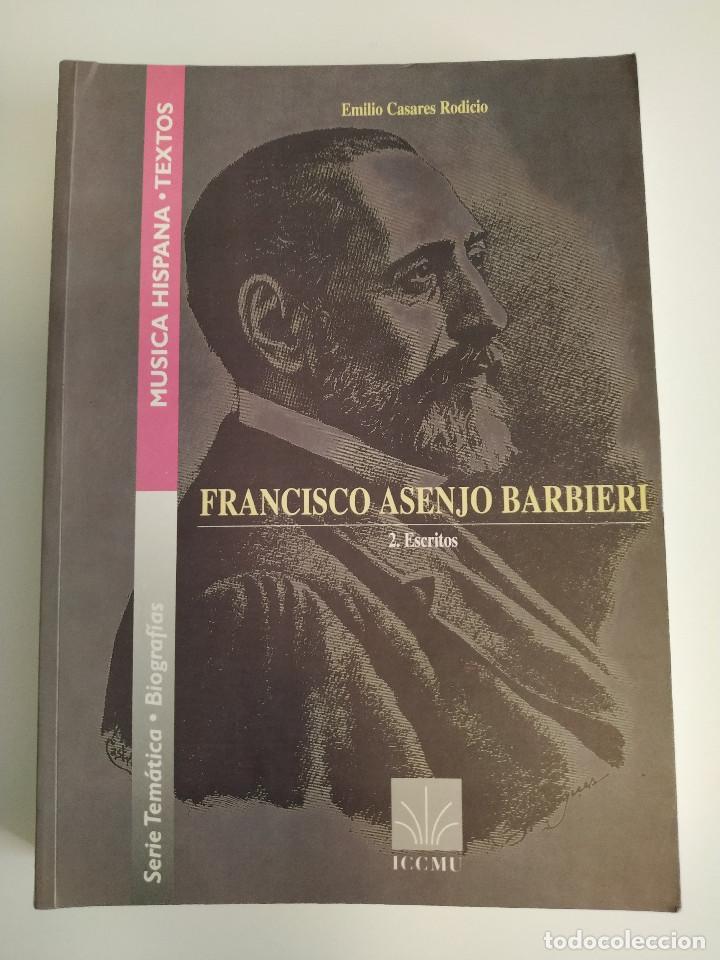 FRANCISCO ASENJO BARBIERI. ESCRITOS. EMILIO CASARES RODICIO. 1994 (Libros Nuevos - Bellas Artes, ocio y coleccionismo - Música)