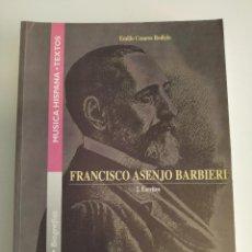 Libros: FRANCISCO ASENJO BARBIERI. ESCRITOS. EMILIO CASARES RODICIO. 1994. Lote 211679389