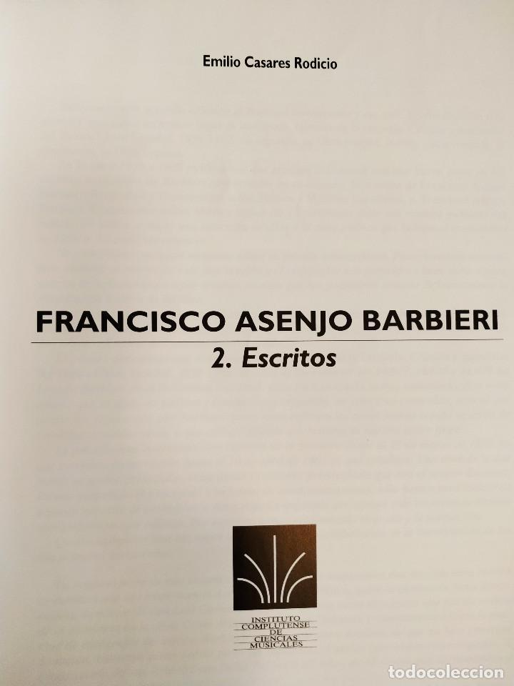 Libros: Francisco Asenjo Barbieri. Escritos. Emilio Casares Rodicio. 1994 - Foto 2 - 211679389
