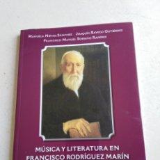 Libros: MÚSICA Y LITERATURA EN FRANCISCO RODRÍGUEZ MARÍN ( SEVILLA 2001 ). Lote 212767373
