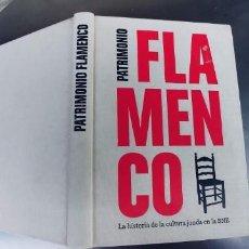 Libros: PATRIMONIO FLAMENCO, LA HISTORIA DE LA CULTURA JONDA DE LA BNE,199 PAGINAS. Lote 213977120
