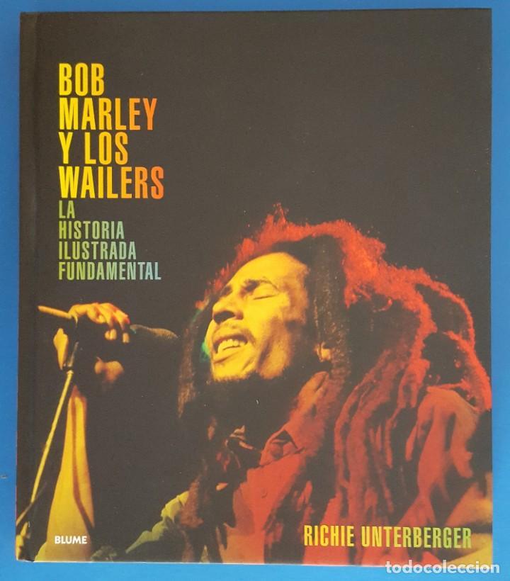 LIBRO / BOB MARLEY Y LOS WAILERS - LA HISTORIA ILUSTRADA FUNDAMENTAL / RICHIE UNTERBERGER (Libros Nuevos - Bellas Artes, ocio y coleccionismo - Música)