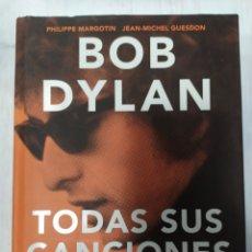 Libros: BOB DYLAN - TODAS SUS CANCIONES- PHILIPPE MARGOTIN-JEAN-MICHEL GUESDON. Lote 217996588