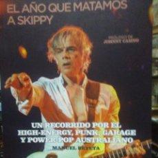 Libros: MANUEL BETETA.EL AÑO QUE MATAMOS A SKIPPY.66RPM. Lote 218645067