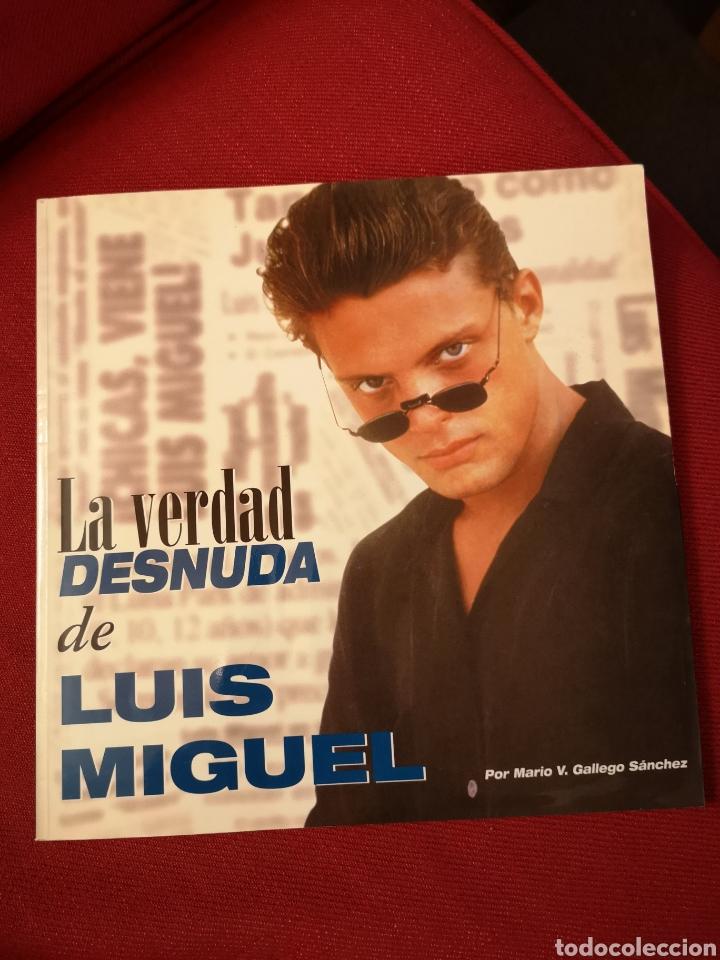 LA VERDAD DESNUDA DE LUIS MIGUEL (Libros Nuevos - Bellas Artes, ocio y coleccionismo - Música)