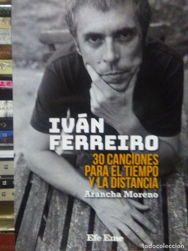 ARANCHA MORENO.IVÁN FERREIRO(30 CANCIONES PARA EL TIEMPO Y LA DISTANCIA).EFE EME (Libros Nuevos - Bellas Artes, ocio y coleccionismo - Música)