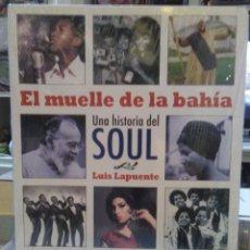Libros: LUIS LAPUENTE.EL MUELLE DE LA BAHÍA(UNA HISTORIA DEL SOUL).EFE EME. Lote 218647362