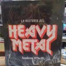 Libros: ANDREW O'NEILL.LA HISTORIA DEL HEAVY METAL.BLACKIE BOOKS. Lote 218647842