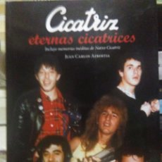 Libros: JUAN CARLOS AZKOITIA.CICATRIZ(ETERNAS CICATRICES).J.C.AZKOITIA EDITOR. Lote 218799852