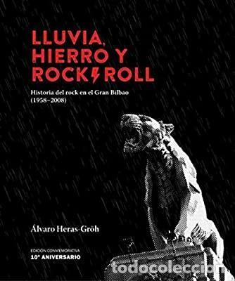 ÁLVARO HERAS.LLUVIA,HIERRO Y ROCK &ROLL(EDICIÓN 10 ANIVERSARIO).EDITORIAL SIRIMIRI (Libros Nuevos - Bellas Artes, ocio y coleccionismo - Música)