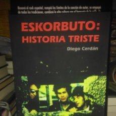 Libros: DIEGO CERDAN.ESKORBUTO(HISTORIA TRISTE).EDICIONES MARCIANAS. Lote 220303996