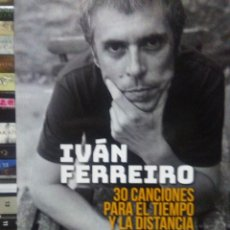 Libros: ARANCHA MORENO.IVÁN FERREIRO(30 CANCIONES PARA EL TIEMPO Y LA DISTANCIA).EFE EME. Lote 220304012