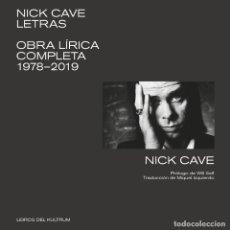 Libros: NICK CAVE: LETRAS.OBRA LÍRICA COMPLETA DEL CANTANTE Y ESCRITOR NICK CAVE EN EDICIÓN BILINGÜE.. Lote 221148896