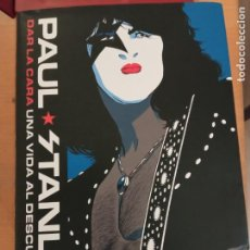 Libros: PAUL STANLEY DAR LA CARA UNA VIDA AL DESCUBIERTO EDITA ES POP EDICIONES. Lote 221842137