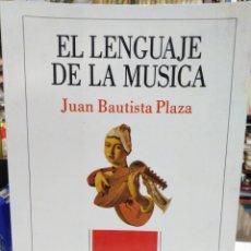 Libros: EL LENGUAJE DE LA MÚSICA-JUAN BAUSTISTA PLAZA-COLECCIÓN TRÓPICOS 1991,MUSICA. Lote 226288750