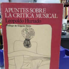 Libros: APUNTES SOBRE LA CRÍTICA MUSICAL-LEOPOLDO HURTADO-COLECCIÓN TEMAS 1°EDICION 1988. Lote 226289320