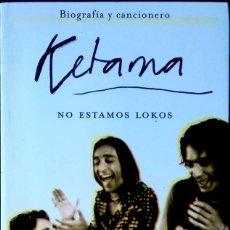 Libros: KETAMA. NO ESTAMOS LOKOS. JUAN BOSCO. MARTÍNEZ ROCA. 1ªEDICIÓN. 2004.. Lote 226694605