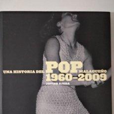Libri: UNA HISTORIA DEL POP MALAGUEÑO 1960-2009. LIBRO SIN USO. Lote 229846805