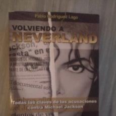Libros: VOLVIENDO A NEVERLAND. MICHAEL JACKSON. Lote 231246070