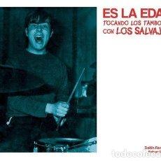 Libros: ES LA EDAD. TOCANDO LOS TAMBORES CON LOS SALVAJES DELFÍN FERNÁNDEZ. Lote 234627780