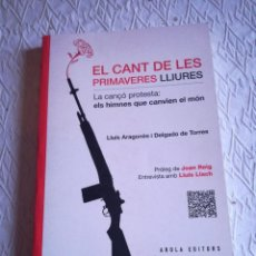 Libros: EL CANT DE LES PRIMAVERES LLIURES. LA CANÇÓ PROTESTA. LLUIS ARAGONÉS. 2016. Lote 236619465