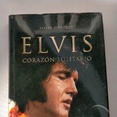 Libros: ELVIS - CORAZÓN SOLITARIO - ELVIS PRESLEY. Lote 236826395