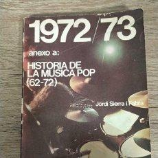 Libros: HISTORIA DE LA MÚSICA POP . 1972 / 1973. Lote 236829925