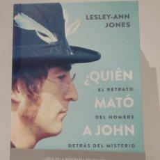 Libros: ¿QUIÉN MATÓ A JOHN LENNON? EL RETRATO DEL HOMBRE DESTRÁS DEL MISTERIO LESLEY-ANN JONES. Lote 238482470