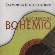 Libros: CANCIONERO BOHEMIO.ANTOLOGÍA.CARMENCITA DELGADO DE RIZO.INTERMEDIO.2000.NUEVO.RETRACTILADO.. Lote 238728690
