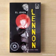 Libros: EL JOVEN LENNON - JORDI SIERRA - THE BEATLES. Lote 242355000