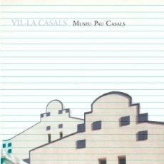Libros: VIL.LA CASALS MUSEU PAU CASALS. Lote 243275810