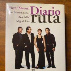 """Libros: DIARIO DE RUTA """"ANA BELEN, SERRAT, MIGUEL RIOS, VICTOR MANUEL"""" EL GUSTO ES NUESTRO. Lote 243581305"""