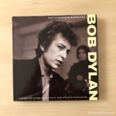 Libros: BOB DYLAN - THE ILLUSTRATED BIOGRAPHY. Lote 244513815
