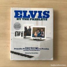 Libros: ELVIS BY THE PRESLEYS - INTIMATE STORIES ELVIS PRESLEY. Lote 244514110